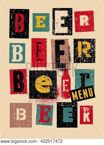 Beer Menu Typographical Vintage Style Grunge Poster Design. Retro Vector Illustration.