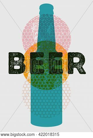 Beer Bottle Abstract Geometric Pattern Typographical Vintage Style Grunge Poster Design. Retro Vecto