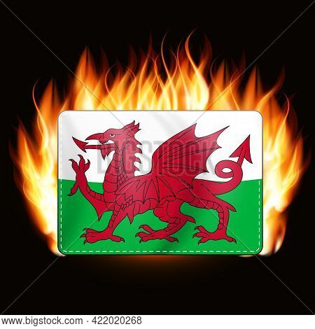 Concept Wales Flag On Fire Background. Country Emblem. Vector Illustration