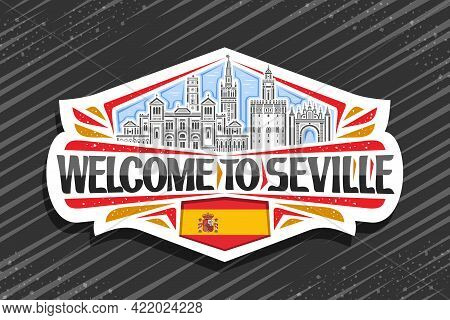 Vector Logo For Seville, White Decorative Sign With Illustration Of Seville City Scape On Day Sky Ba