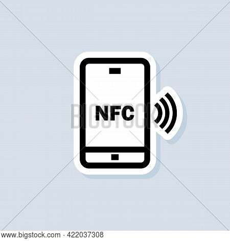 Payment With Smartphone Sticker. Contactless Payment Icon. Nfc Icon. Wireless Payment. Contactless C