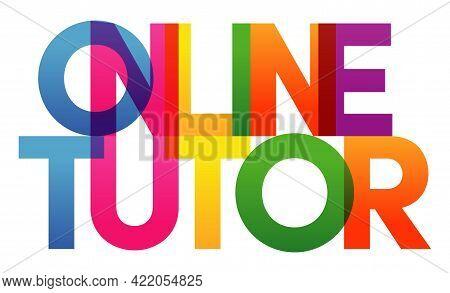 Online Tutor Word Vector Illustration. Colored Rainbow Text. Vector Banner. Corporate Concept. Gradi