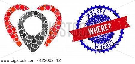 Map Markers Vector Collage Of Sharp Rosettes And Where Question Unclean Stamp Seal. Bicolor Where Qu