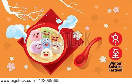 A Family Cartoon Characters Of Tang Yuan (sweet Dumpling Soup). Vector. Chinese Caption Means Winter
