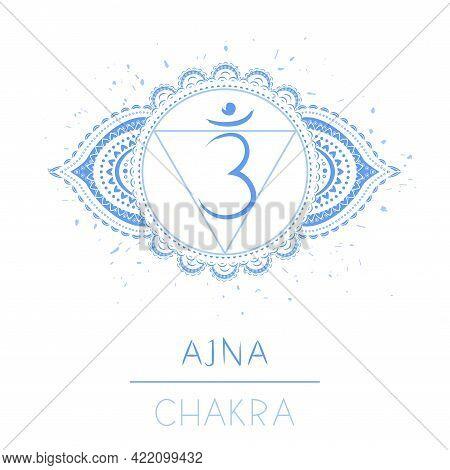 Vector Illustration With Symbol Chakra Ajna On White Background. Circle Mandala Pattern And Hand Dra