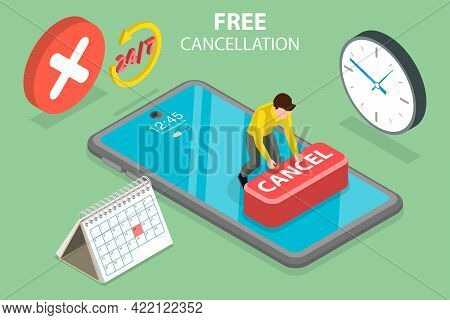 3d Isometric Flat Vector Conceptual Illustration Of Free Cancellation, Cancel Reservation Or Subscri