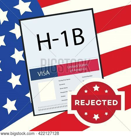 Rejected Visa Type H1b Temporary Work For Workers Concept Illustration. H1b Visa Usa Page For The Cl