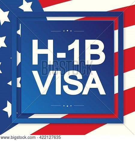 H1b Visa Usa Page For The Class R. Visa Type H1b Temporary Work For Workers Illustration. Vector 10