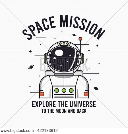 Astronaut In Space - Design For T-shirt With Slogan. Typography Graphics For Tee Shirt With Spaceman