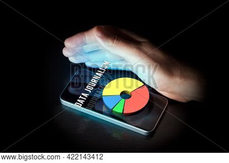 Data Journalism Media Concept With Smart Phone And Graph. Data Journalism Is A Type Of Journalism Wo