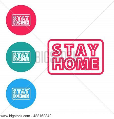 Red Line Stay Home Icon Isolated On White Background. Corona Virus 2019-ncov. Set Icons In Circle Bu