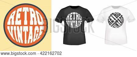 Retro Vintage Typography For T-shirt, Stamp, Tee Print, Applique, Fashion Slogan, Badge, Label Cloth