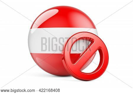 Forbidden Symbol With Austrian Flag. Prohibition In Austria Concept, 3d Rendering Isolated On White