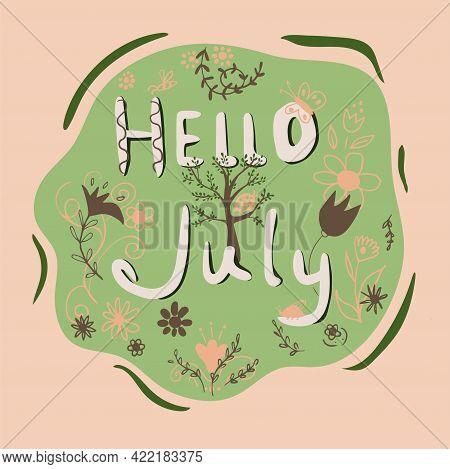 Hello July Phrase. Summer Holiday Banner, Greeting Card, T Shirt Print, Calendar,
