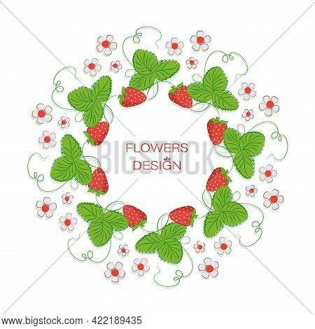 Strawberry Berry. Vector Frame. Round Floral Border. Design For Label, Poster, Postcard.