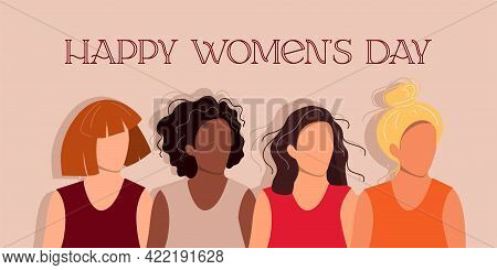 Women Of Different Cultures And Nationalities Standing Together. The Concept Of The Female Empowerme
