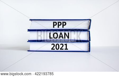 Ppp, Paycheck Protection Program Loan 2021 Symbol. Concept Words Ppp Loan 2021 On Books On A Beautif