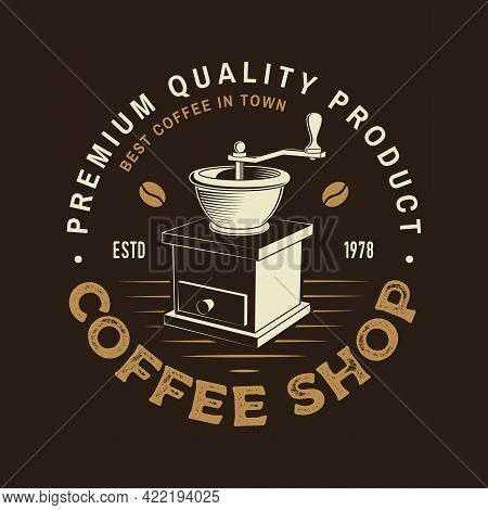 Coffe Shop Logo, Badge Template. Vector . Typography Design With Coffee Grinder Silhouette. Template