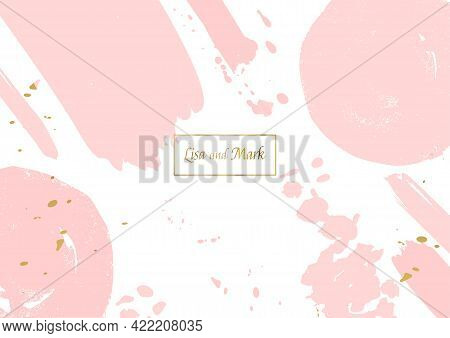 Wedding Background Template. Pink Hand Drawn Blots And Gold Blob Spatters For Wedding Card, Mothers