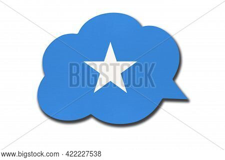 3d Speech Bubble With National Flag Isolated On White Background. Speak And Learn Somali Language. S