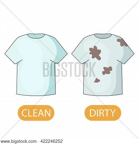 Dirty And Clean T-shirt. Concept Of Children Learning Opposite Adjectives Dirty And Clean. Vector Il