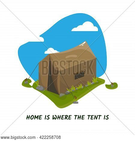 Postcard, Home Is Where The Tent Is. Vector Illustration. Tent In Nature.