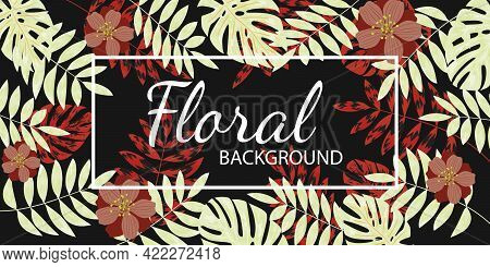 Trendy Abstract Banner With Beige And Burgundy Tropical Leaves And Flowers On Black Background For D