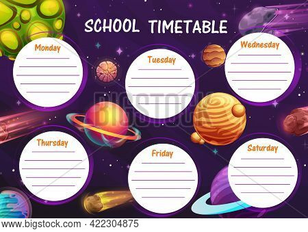 Cartoon Space Planets School Timetable Vector Design Of Children Education. Student Schedule Or Less