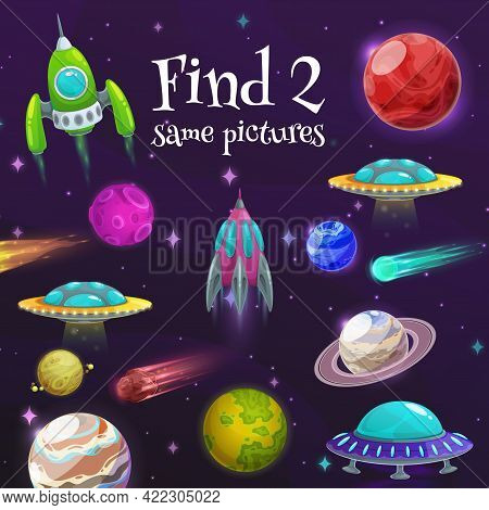 Cartoon Kids Maze Game With Vector Spaceships And Space Planets. Find Two Same Pictures Task Game, E