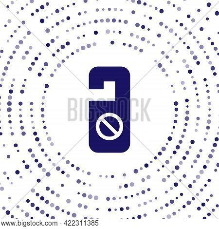Blue Please Do Not Disturb Icon Isolated On White Background. Hotel Door Hanger Tags. Abstract Circl
