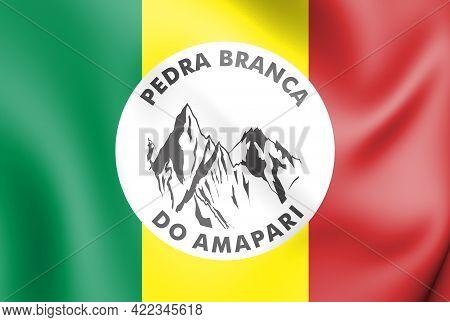 3d Flag Of Pedra Branca Do Amapari (amapa), Brazil. 3d Illustration.