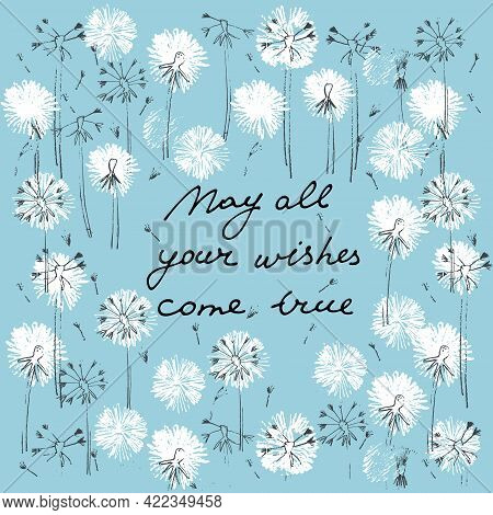 May All Your Wishes Come True Vector Card. Hand Drawn Illustration Of Dandelions On Blue Background,