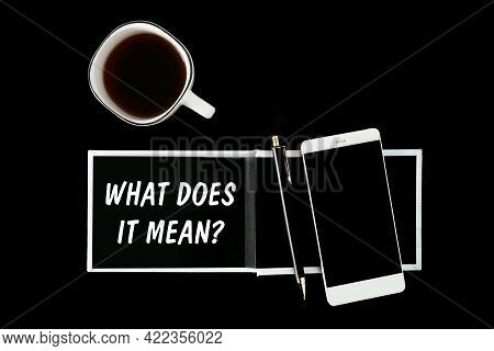 A Notebook With Black Pages, Smartphone And A Cup Of Coffee On A Black Background. The Inscription W