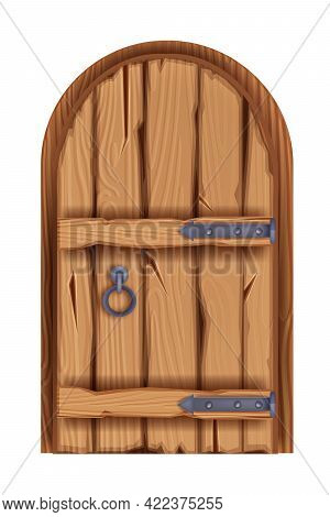 Old Wooden Castle Door, Vector Ancient Medieval Arch House Entrance, Dungeon Gate, Iron Handle. Arch