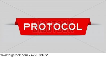 Red Color Inserted Label With Word Protocol On Gray Background