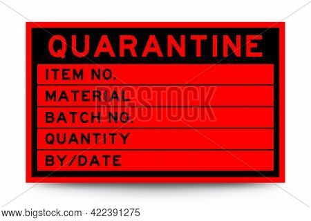 Square Red Color Label Banner With Headline In Word Quarantine And Detail On White Background For In