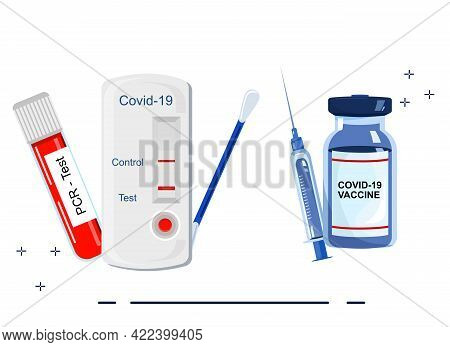 Choice Between Vaccination And Examination.coronavirus Rapid Antigen And Pcr Tests.tube With Blood S