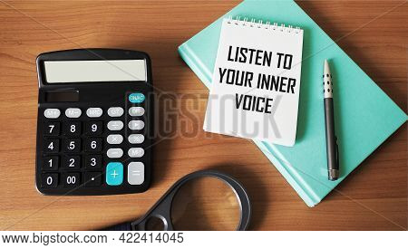 Listen To Your Inner Voice - Inspirational Text On Notepad With Calculator, Magnifier, Weekly, Confi