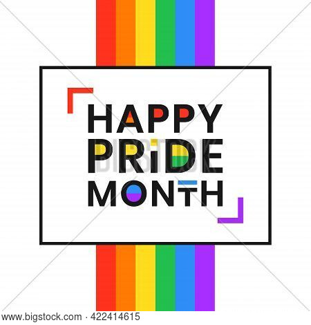 Lgbt Pride Month, Annual Celebration In June. Lesbian Gay Bisexual Transgender Queer. Holiday Of Hum