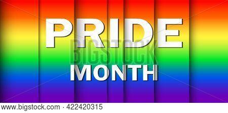 Lettering Pride Month On Gradient Rainbow Background. Lgbt Flag. Template Design, Vector Illustratio