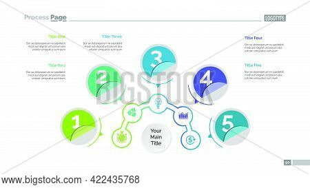 Five Circles Process Chart Slide Template. Business Data. Step, Point, Design. Creative Concept For