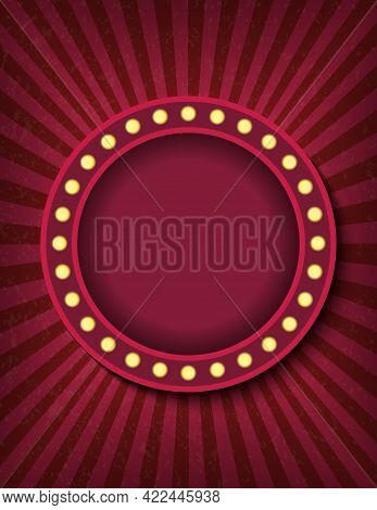 Brightly Glowing Circle Retro Cinema Neon Sign. Circus Style Show Vertical Banner Template. Backgrou