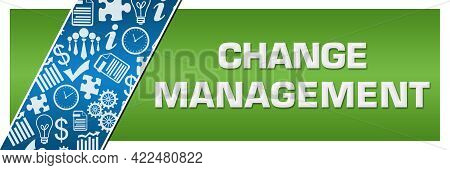 Change Management Concept Image With Text And Related Symbols.
