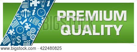 Premium Quality Text Written Over Green Blue Background.