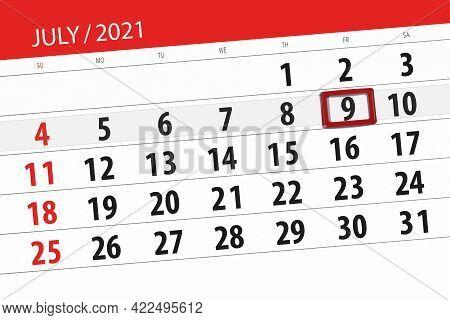Calendar Planner For The Month July 2021, Deadline Day, 9, Friday