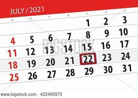Calendar Planner For The Month July 2021, Deadline Day, 22, Thursday