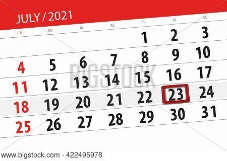 Calendar Planner For The Month July 2021, Deadline Day, 23, Friday