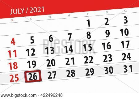 Calendar Planner For The Month July 2021, Deadline Day, 26, Monday