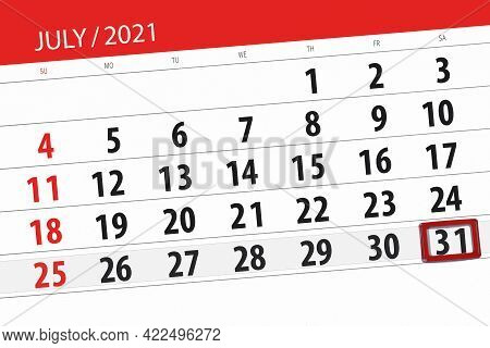 Calendar Planner For The Month July 2021, Deadline Day, 31, Saturday