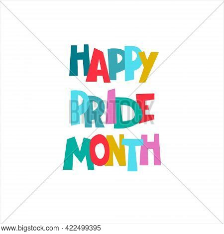 Happy Pride Month. Annual Sexual Diversity Celebrations Logo With Rainbow-colored Hand Lettering